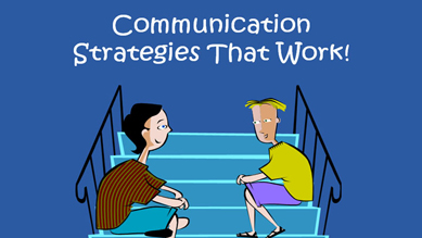 Communication - Strategies That Work!