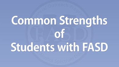 Dan Dubovsky - Common Strengths of Students with FASD