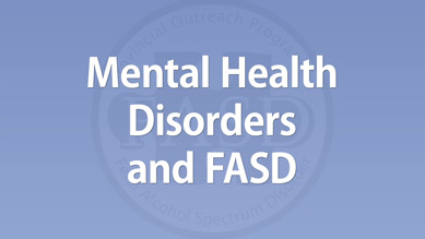 Dan Dubovsky - Mental Health Disorders and FASD