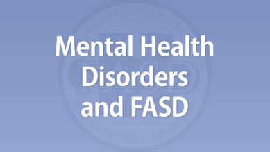 Dan Dubovsky - Mental Health Disorders and FASD
