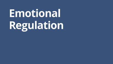 Emotional Regulation