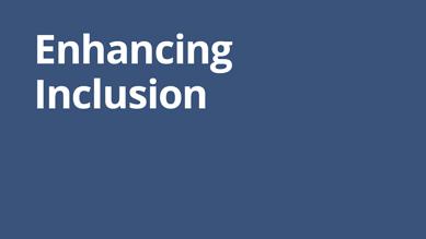 Enhancing Inclusion