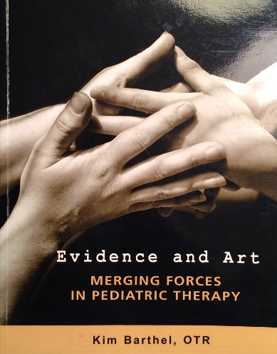 Evidence and Art: Merging Forces in Pediatric Therapy