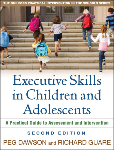 Executive Skills in Children and Adolescents: A Practical Guide to Assessment and Intervention (2nd Edition)