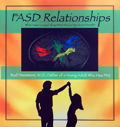 FASD Relationships: What I Have learned About Fetal Alcohol Spectrum Disorder