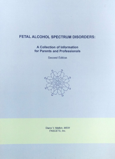 Fetal Alcohol Spectrum Disorders: A Collection of Information