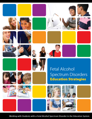 Fetal Alcohol Spectrum Disorders: Educational Strategies