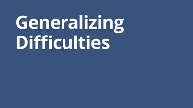 Generalizing Difficulties