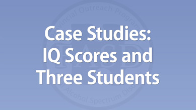 Julie Conry - Case Studies: IQ Scores & Three Students