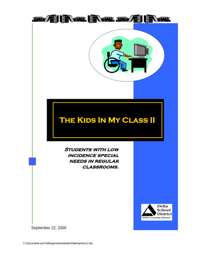 The Kids in My Class II: Students with Low Incidence Special Needs in regular classrooms