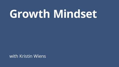 Kristin Wiens - Growth Mindset