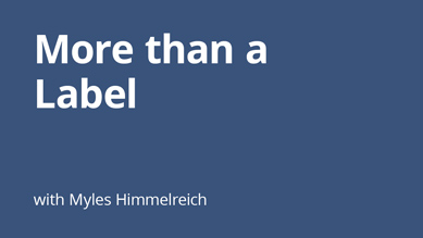 Myles Himmelreich - More than a Label