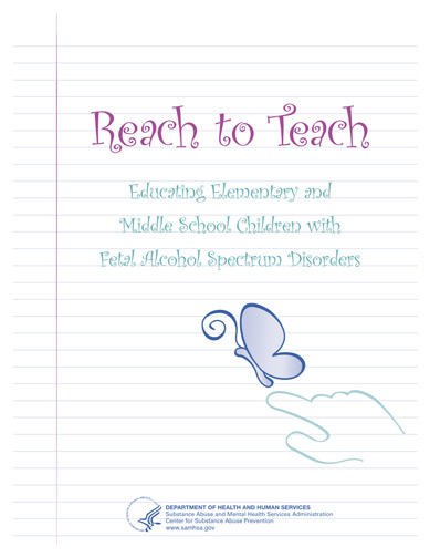 Reach to Teach: Educating Elementary and Middle School Children with Fetal Alcohol Spectrum Disorders