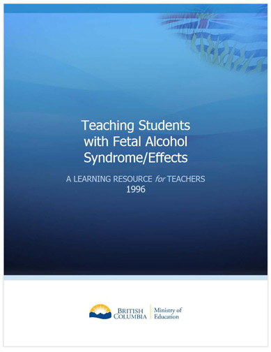 Teaching Students with Fetal Alcohol Syndrome/Effects: A Resource Guide for Teachers