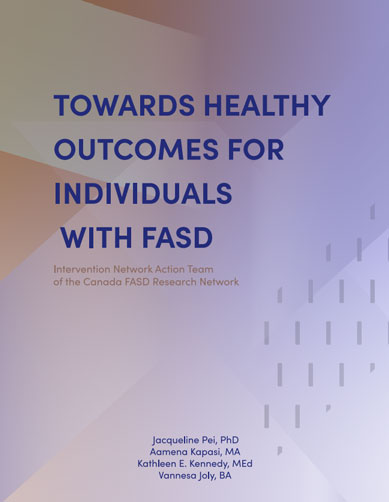 Towards Healthy Outcomes for Individuals with FASD