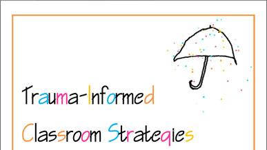 Trauma-informed Classroom Strategies Manual