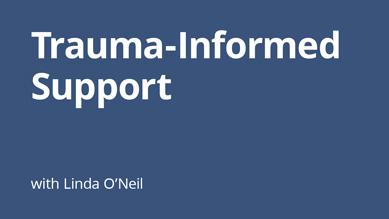 Trauma-Informed Support