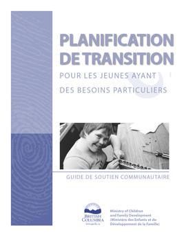 Planification de transition pour les jeunes ayant des besoins particuliers: guide de soutien communautaire